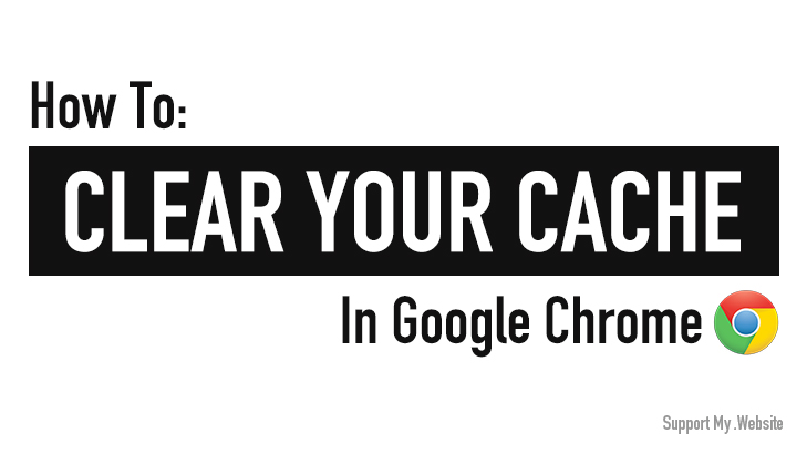 How to Clear Your Cache on Google Chrome (PC)