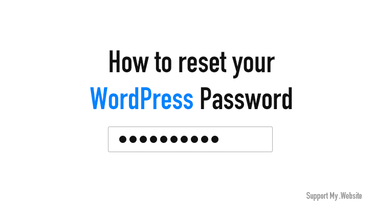 SupportMyWebsite - How To Retrieve Your Wordpress Password - Support My Website